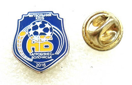 Football Pins  -  FC Agrobiznes, Volochisk    - Ukraine. - Calcio
