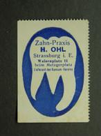 Reklamemarke Vignette Zahnpraxis Cabinet Dentaire H. Ohl Strassburg Elsass Strasbourg Alsace Zahn Dent - Vignetten (Erinnophilie)