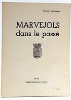 MARVEJOLS DANS LE PASSE Par Benjamin MEISSONNIER (regionalisme, Lozere) - Languedoc-Roussillon