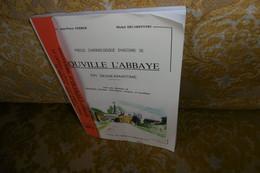RARE !! Précis Chronologie D'histoire De OUVILLE L'ABBAYE En SEINE-MARITIME , 2005 - Normandie