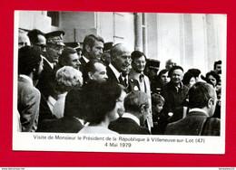 CPSM (Ref : AA 462) Visite De M. Le Président De La République à VILLENEUVE-sur-LOT 4 Mai 1979(47 LOT & GARONNE) - Villeneuve Sur Lot
