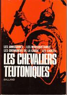 Les Chevaliers Teutoniques - Les Janissaires - Les Mousquetaires - Les Grenadier - Historia