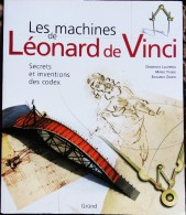 Domenico Laurenza - Les Machines De Léonard De Vinci / Secrets Et Inventions Des Codex - ( 2006 ) . - Sciences