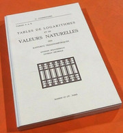 H. Commissaire   (1968)  Tables De Logarithmes Et De Valeurs Naturelles Des Rapports Trigonométriques - Sciences