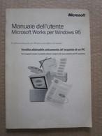 # MANUALE DELL'UTENTE MICROSOFT WORKS PER WINDOWS 95 - OTTIMO - Informatica