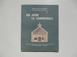 Edité Par L'Association Amicale Des Anciens Elèves De L'Ecole Normale D'ORLEANS : Un Jour La Communale - Histoire