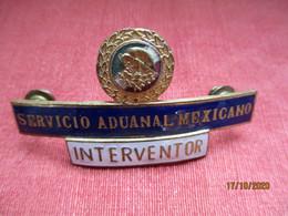 Mexique: Broche De La Brigade D'intervention Des Douanes - Brooch Customs Services - Badges & Ribbons