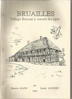 Bruailles Village Bressan A Travers Les Ages Par Maurice Bazin Et Daniel Ravenet 1992 - Bourgogne