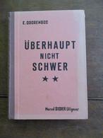 Oud Leerboek  NEDERLANS  --DUITS    UBERHAUPT  NICHT  SCHWER  Door  E . DOORENBOS  1960 - School
