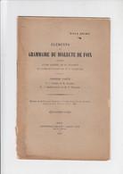 Eléments De Grammaire Du Dialecte De Foix - Paul Sicre - 1907 - Other