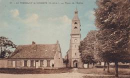 28. LE TREMBLAY LE VICOMTE. CPA COLORISEE. PLACE DE L'EGLISE.  + TEXTE - Otros Municipios