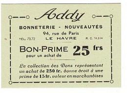 BON-PRIME,( 2 Unités )  Pour Un Achat De 25 Francs Et 2,50 Francs PUB: ADDY  LE HAVRE(  France ) - Toegangskaarten