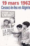 Cessez Le Feu En Algérie  19 Mars 1962 Carte Par Le Club Philatélique FNACA - Inaugurazioni