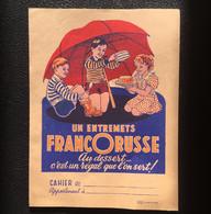 Protège-cahier - Publicité Entremets FRANCORUSSE - TBE - Produits Pharmaceutiques