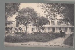 CPA - 17 - La Rochelle - Hôpital St-Louis - Cour D'Honneur - La Rochelle