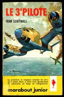 """""""LE 3e PILOTE"""", Par Ivan SOUTHALL - MJ N° 213 - Guerre Aérienne. - Marabout Junior"""