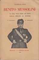 Giorgio Pini - BENITO MUSSOLINI - LA SUA VITA FINO AD OGGI DALLA STRADA AL POTERE - CAPPELLI EDITORE - BOLOGNA - 1926 - History, Biography, Philosophy