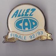PIN'S   THEME RUGBY  CLUB DE PERIGUEUX  EN DORDOGNE  FINALE 92/93  ALLEZ CAP - Rugby