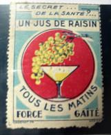 BUVEZ UN JUS DE RAISIN SECRET DE LA SANTÉ  PUBLICITÉ -Erinnophilie,Vignette,stamp,Label,Sticker-Aufkleber-Bollo-Viñeta - Turismo (Viñetas)