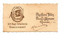 21e RÉGIMENT D'INFANTERIE . CHAUMONT . CARTE DE VOEUX - Réf. N°10766 - - Militaria