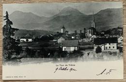 LA TOUR DE TRÊME - GRUYERE - 1902... SUPERBE - FR Freiburg