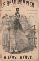 (POM) Le Beau Pompier , Paroles H LAMY , Musique HERVE , Illustration DONJON , Pas Tres Bon état - Noten & Partituren