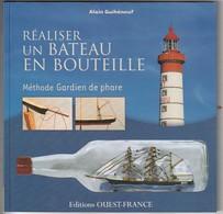 Livre Réaliser Un Bateau En Bouteille Méthode Gardien De Phare  édition :  2012 = Très Très Bon état 240 GR = - Toy Memorabilia