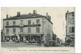 PELUSSIN Loire - Aux Groix - Cpa Animée - La Grande Rue Et L'Hôtel Du Commerce - Pelussin