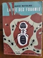 Ancien Livre (1953) : LA VIE DES FOURMIS Par Maurice Maeterlinck - Sciences