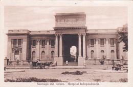 ARGENTINA - CARTOLINA - SANTIAGO DEL ESTERO - HOSPITAL INDEPENDENCIA - Argentina