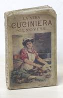 Cucina - La Vera Cuciniera Genovese Facile Ed Economica - Ed. 1911 Bietti - Libri, Riviste, Fumetti