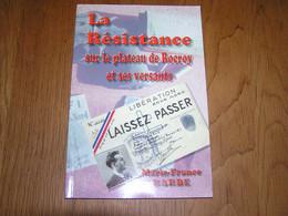 LA RESISTANCE SUR LE PLATEAU DE ROCROY Guerre 40 45 Ardennes Rocroi Bourg Fidèle Gué D'Hossus Maquis AS Parachutage - Guerre 1939-45