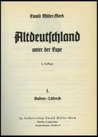 PHIL. LITERATUR Altdeutschland Unter Der Lupe - Baden - Lübeck, Band I, 4. Auflage, 1956, Ewald Müller-Mark, 374 Seiten, - Philatelie Und Postgeschichte
