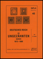 PHIL. LITERATUR Die Ungezähnten Marken 1872-1900, Heft 45, 1999, Infla-Berlin, 69 Seiten - Philatelie Und Postgeschichte