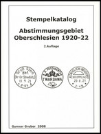 PHIL. LITERATUR Abstimmungsgebiet Oberschlesien 1920-1922, Stempelkatalog, 2. Auflage, Gunnar Gruber 2008, 459 Seiten - Philatelie Und Postgeschichte