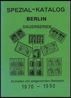 PHIL. LITERATUR Spezial-Katalog Berlin Dauerserien 1970-1990 - Einheiten Mit Zeitgerechten Stempeln, Waldemar Stadtherr, - Philatelie Und Postgeschichte