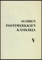 PHIL. LITERATUR Suomen Postimerkkien Käsikirja V, 1970, Suomen Filatelistiliitto, 152 Seiten, Zahlreiche Abbildungen, Au - Philatelie Und Postgeschichte