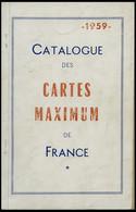 PHIL. LITERATUR Catalogue Des Cartes Maximum De France, 1959, 106 Seiten, Mit Diversen Bleistiftvermerken, In Französisc - Philatelie Und Postgeschichte