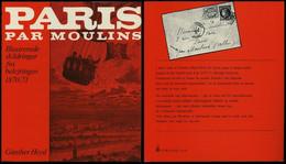 PHIL. LITERATUR Paris Par Moulins - Illustrerede Skildringer Fra Belejringen 1870/71, I Samarbejde Med Wolfgang Jakubek, - Philatelie Und Postgeschichte