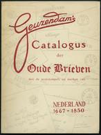 PHIL. LITERATUR Geuzendam`s Catalogus Der Oude Brieven Met Poststempels En Merken Van Nederland 1667-1850, 1958, 138 Sei - Philatelie Und Postgeschichte