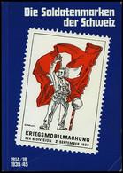PHIL. LITERATUR Die Soldatenmarken Der Schweiz 1914/18, 1939/45, 1980, Sulser, 418 Seiten, Mit Bewertungen - Philatelie Und Postgeschichte
