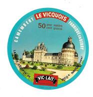 ETIQUETTE De FROMAGE.. CAMEMBERT Fabriqué En BERRY.. Le Vicquois.. Laiterie Coop. De VICQ Sur NAHON ( Indre 36) - Cheese
