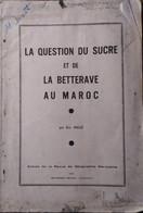 La Question Du Sucre Et De La Betterave Au Maroc_Em.Miege_1941 - Books, Magazines, Comics