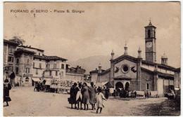 FIORANO DI SERIO - PIAZZA S. GIORGIO - BERGAMO - ANIMATA - Primi '900 - Vedi Retro - Formato Piccolo - Bergamo