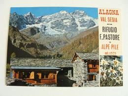 ALAGNA VALSESIA   CAI RIFUGIO  FRANCESCO PASTORE    Piemonte  Vercelli  VIAGGIATA CONDIZIONI FOTO - Vercelli