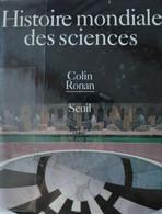 Colin Ronan - Histoire Mondiale Des Sciences / éd. Du Seuil - 1988 - Sciences