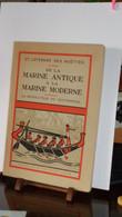 """De La Marine Antique à La Marine Moderne """"La Révolution Du Gouvernail""""  Edit.Masson 1935 - Sciences"""