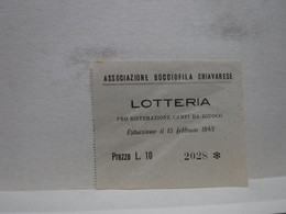 CHIAVARI  -- GENOVA  -- LOTTERIA   ASSOCIAZIONE BOCCIOFILA  CHIAVARESE  1948 - Lottery Tickets