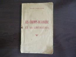 Les Champs De Losque Et Sa Libération. André Gaslonde. 1947. Petit Livre 59 Pages. - Other Municipalities