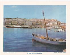 Chromo : Image Pédagogique : Algérie : ALGER : Le Port Et La Ville : Bateau - Barque  : 27cm X 21cm : - Cromo